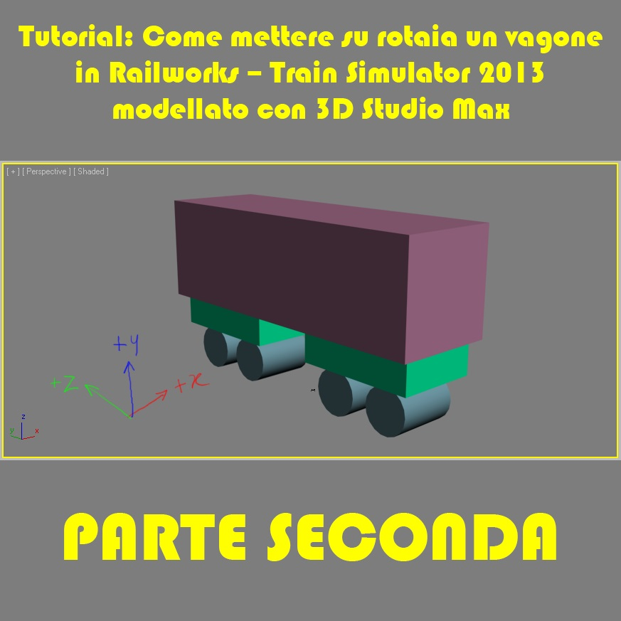 trainsimhobby.it/Rail-Works/Guide/Tutorial_realizzazione_vagone_parte2.jpg